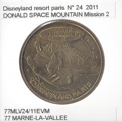 77 MARNE LA VALLEE DONALD DISNEYLAND RESORT Numero 24 SPACE MOUTAIN MISSION 2 2011 SUP